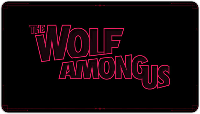 The Wolf Among Us. Герои сказок в современном мире