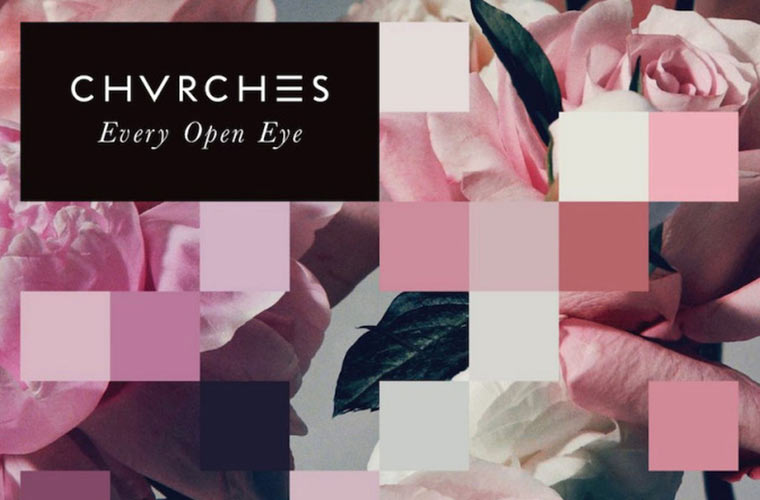 CHVRCHES – альбом Every Open Eye
