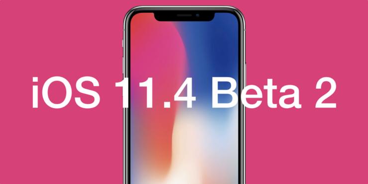 Вышла iOS 11.4 beta 2 для всех желающих